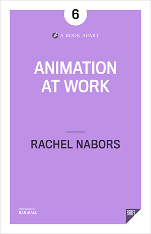 Animation at Work by Rachel Nabors