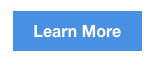 Basic blue button that says, 'Learn More'