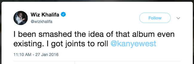 Tweet from Wiz Khalifa: 'I been smashed the idea of that album even existing. I got joints to roll @kanyewest'