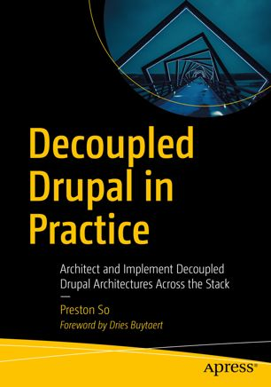 Cover of Decoupled Drupal in Practice